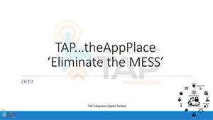 TAP Eliminates the MESS